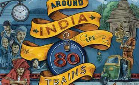 Book Review: Around India in 80 Trains | A Delightful Read Of A Ride!