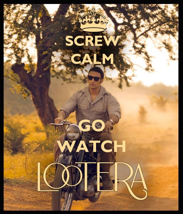 screw calm go watch lootera