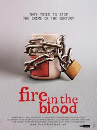 Fire In The Blood | Movie Review – Bringing To Light Medicine, Monopoly And Malice