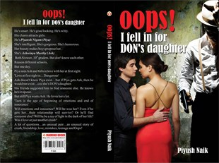 IN Conversation: Piyush Naik, Author of 'Oops! I fell in love with Don's Daughter'