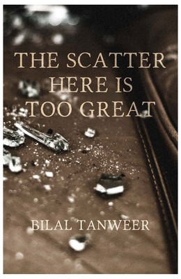 The scatter here is too great bilal tanweer reviewThe scatter here is too great bilal tanweer review