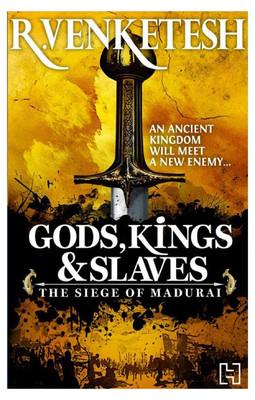 gods-kings-slaves the siege of madurai r venketesh