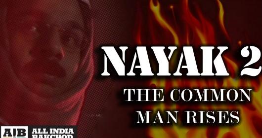 AIB's spoof on Arvind Kejriwal – 'Nayak 2: The Common Man Rises!'