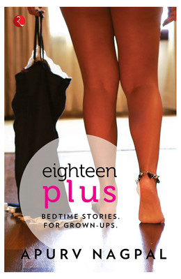 eighteen-plus bedtime stories for grown ups apurv nagpal