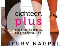 'Eighteen Plus : Bedtime Stories. For Grown-Ups.' – by Apurv Nagpal | Book Review