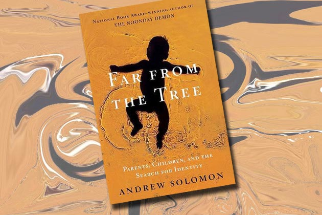 'Far From The Tree' by Andrew Solomon | Book Review