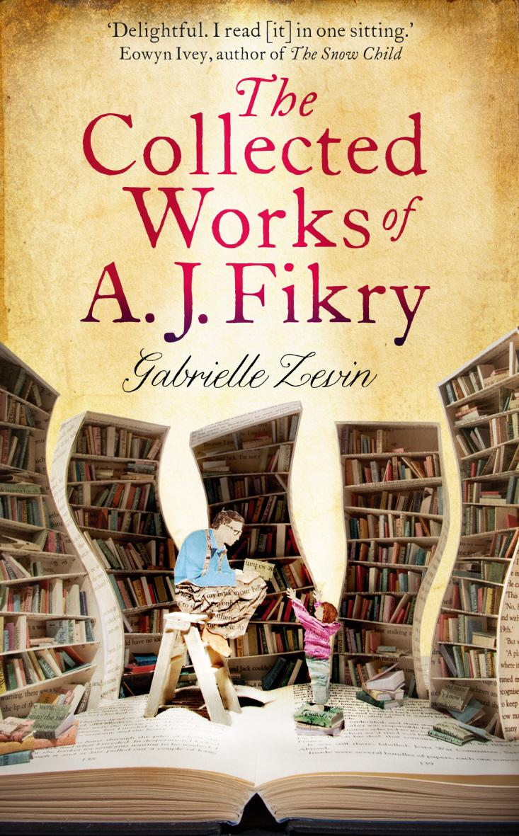 'The Collected Works of A.J. Fikry' – By Gabrielle Zevin | Book Review