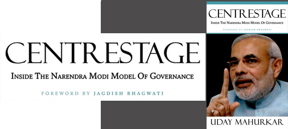 Centrestage : Inside the Narendra Modi Model of Governance | Book Review