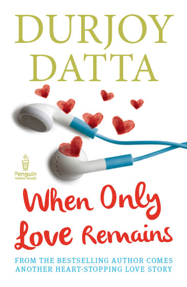 "Book Review- ""When Only Love Remains, Durjoy Datta"""