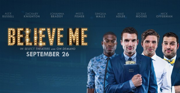 "Watch: ""Believe Me"" Movie Trailer"