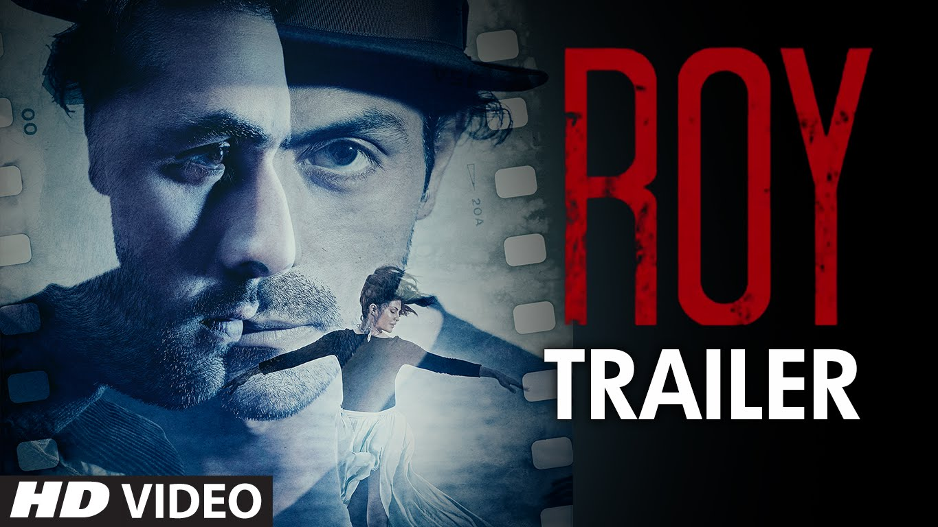 Watch 'ROY' Movie Trailer – The Mysterious Side Of Ranbir Kapoor.