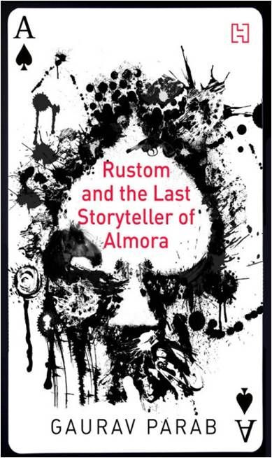 'Rustom And The Last Storyteller Of Almora' by Gaurav Parab | Book Review