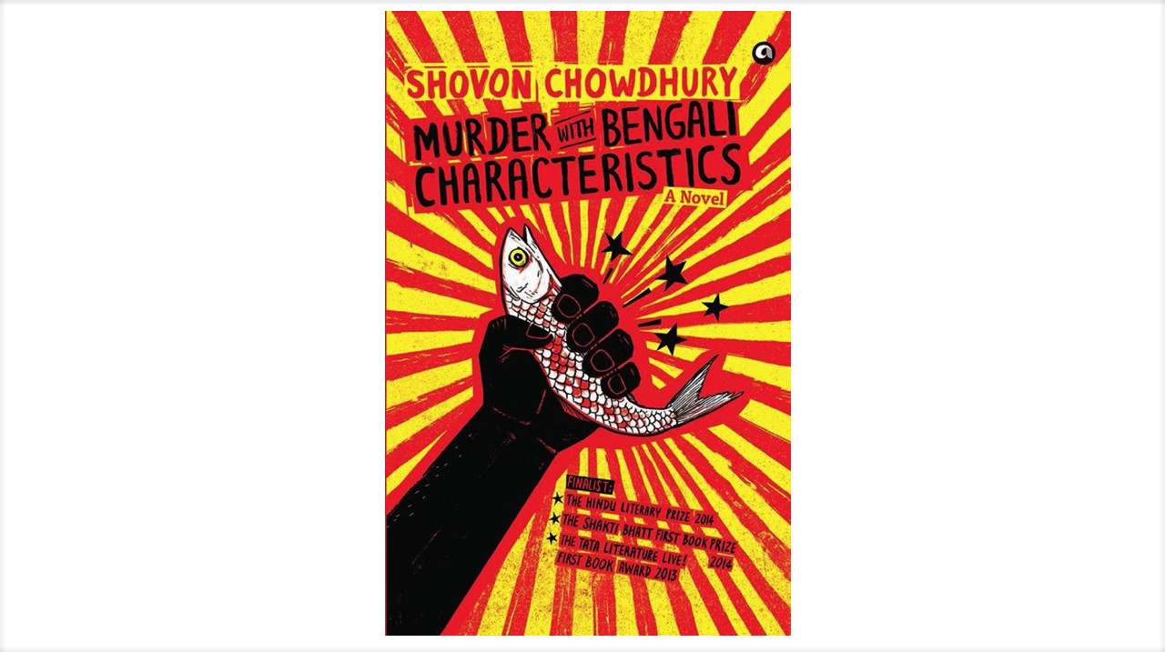 'Murder With Bengali Characteristics' By Shovon Chowdhury | Book Review