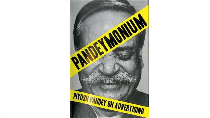 'Pandeymonium – Piyush Pandey On Advertising' | Book Review
