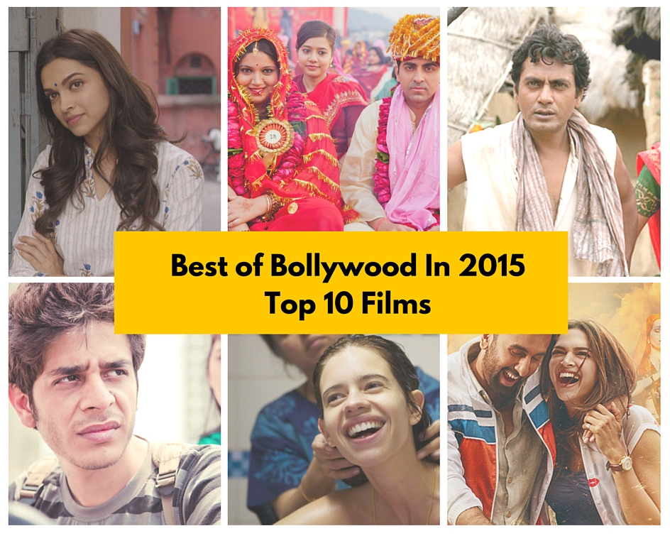 Best Of Bollywood In 2015 – Top Ten Films