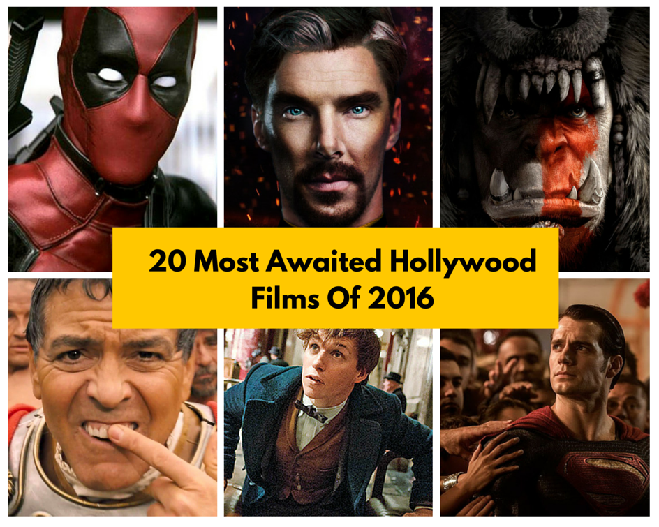 20 Most Anticipated Hollywood Films Of 2016