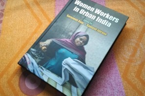 Women Workers In Urban India   Edited By Saraswati Raju and Santosh Jatrana