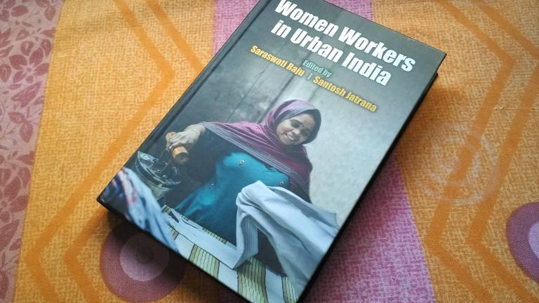 Women Workers In Urban India | Edited By Saraswati Raju and Santosh Jatrana