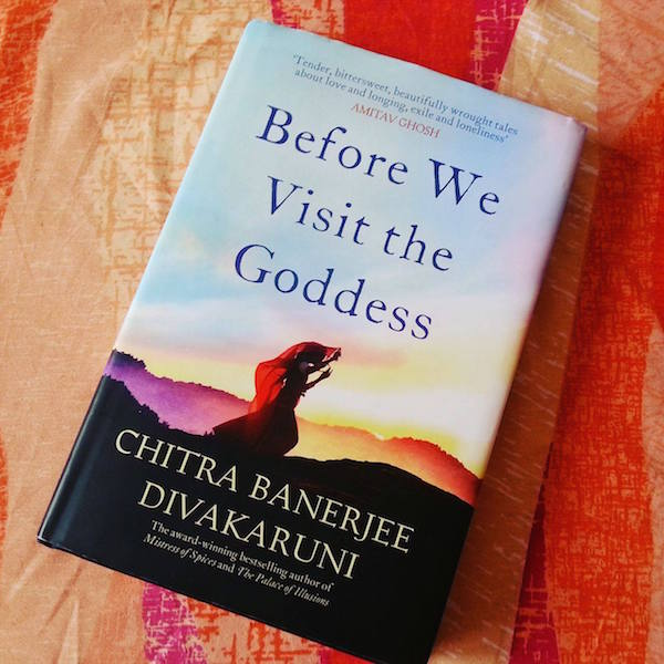 'Before We Visit The Goddess' By Chitra Banerjee Divakaruni | Book Review