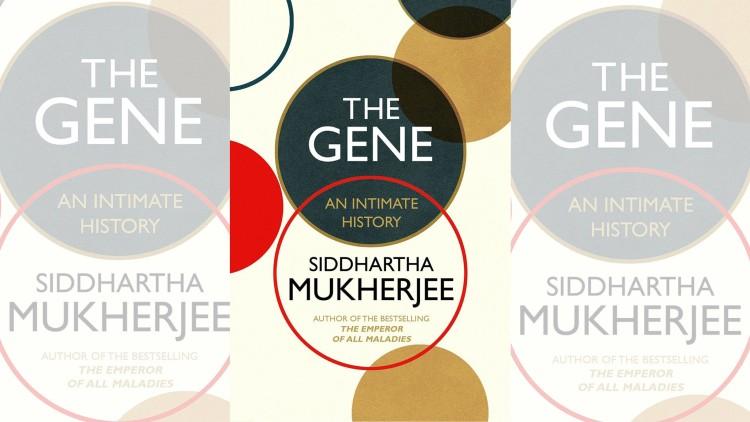 'The Gene' by Siddhartha Mukherjee | Book Review