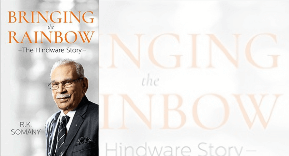 'Bringing The Rainbow – The Hindware Story' by R K Somany | Book Review