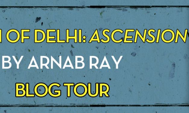 'Sultan Of Delhi: Ascension' by Arnab Ray | Book Review | Blog Tour