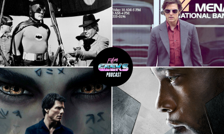 Film Geeks Podcast 23 – The Mummy | American Made | Black Panther | Adam West