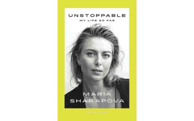 'Unstoppable: My Life So Far' by Maria Sharapova   Book Review